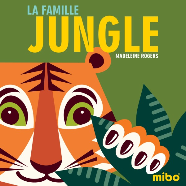 LA FAMILLE JUNGLE (COLL. MES MIBO CARTONNES)