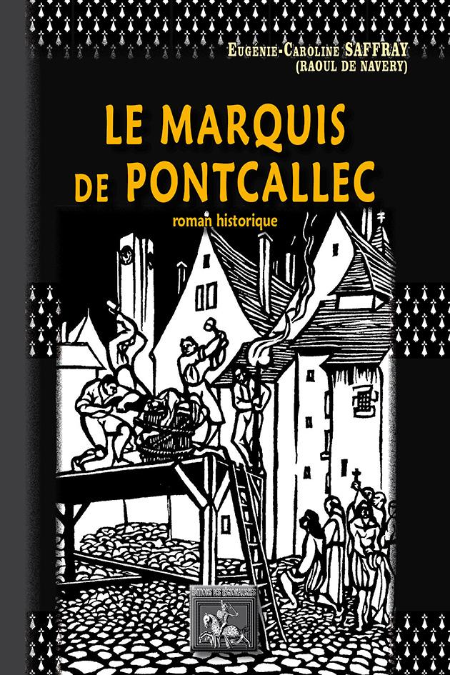 LE MARQUIS DE PONTCALLEC (ROMAN HISTORIQUE)