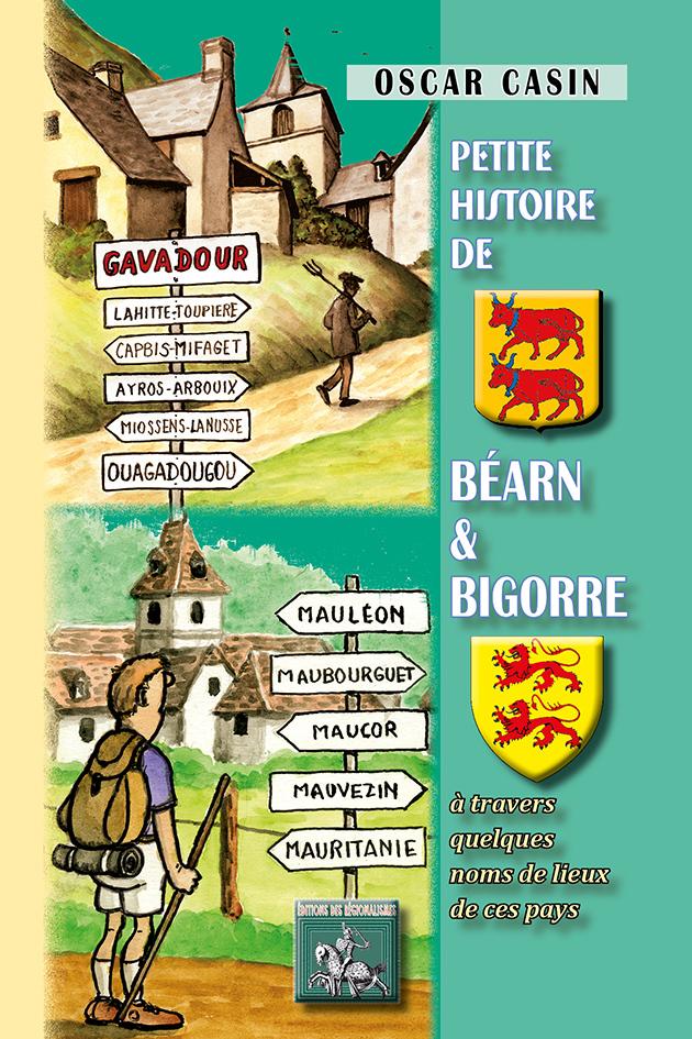 PETITE HISTOIRE DE BEARN & BIGORRE A TRAVERS QUELQUES NOMS DE LIEU DE CES PAYS (T1+2 REUNIS)