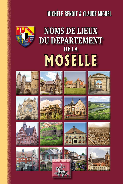NOMS DE LIEUX DU DEPARTEMENT DE LA MOSELLE