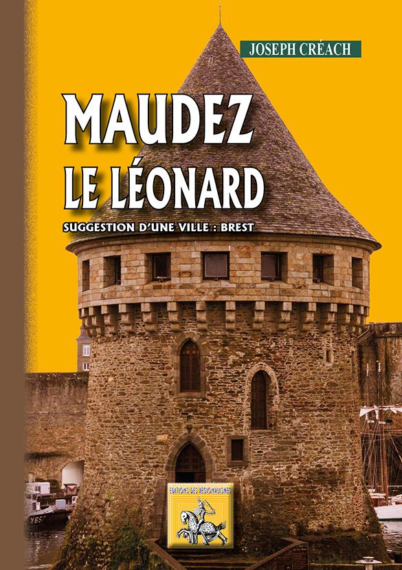MAUDEZ LE LEONARD (SUGGESTION D'UNE VILLE : BREST)