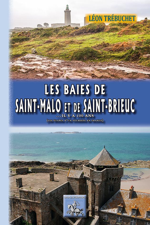 LES BAIES DE ST-MALO ET DE ST-BRIEUC ... IL Y A 100 ANS (LES ETAPES D'UN TOURISTE EN FRANCE)