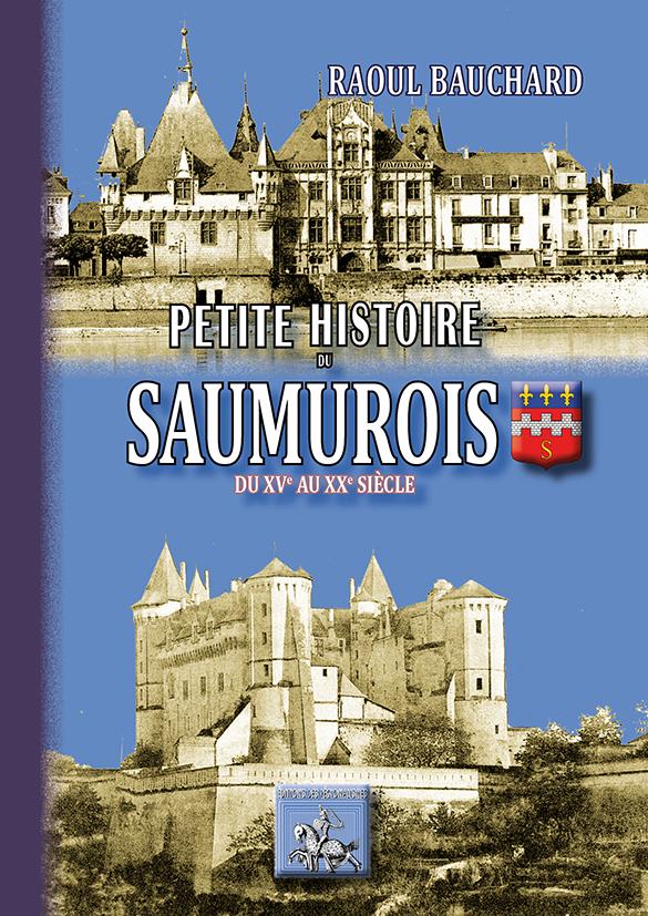 PETITE HISTOIRE DU SAUMUROIS (DU XVE AU XXE SIECLE)