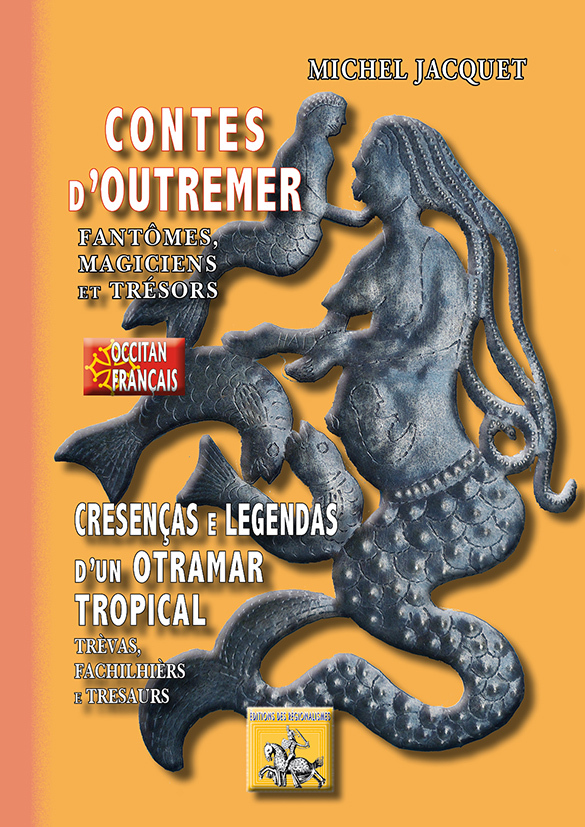 CONTES D'OUTREMER  CRESENCAS E LEGENDAS D'UN OTRAMAR TROPICAL