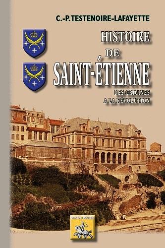 HISTOIRE DE SAINT-ETIENNE (DES ORIGINES A LA REVOLUTION)