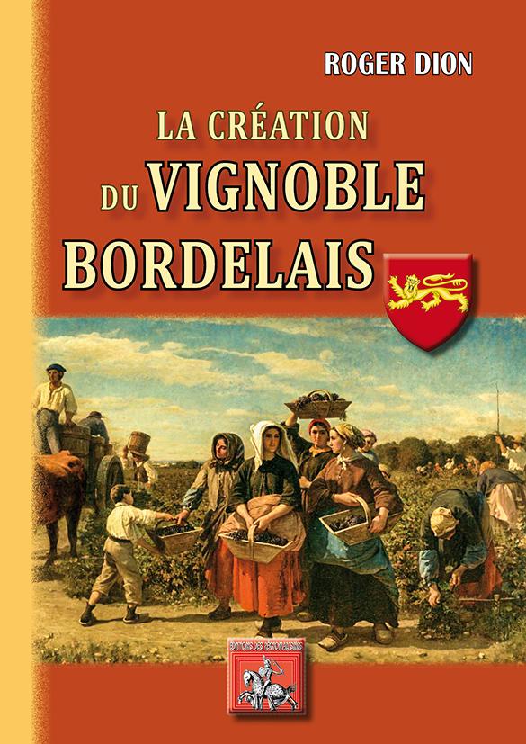 LA CREATION DU VIGNOBLE BORDELAIS