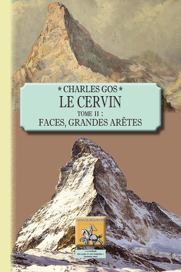 LE CERVIN (TOME 2 : FACES, GRANDES ARETES)