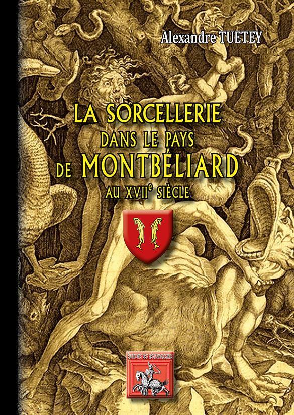 LA SORCELLERIE DANS LE PAYS DE MONTBELIARD AU XVIIE SIECLE