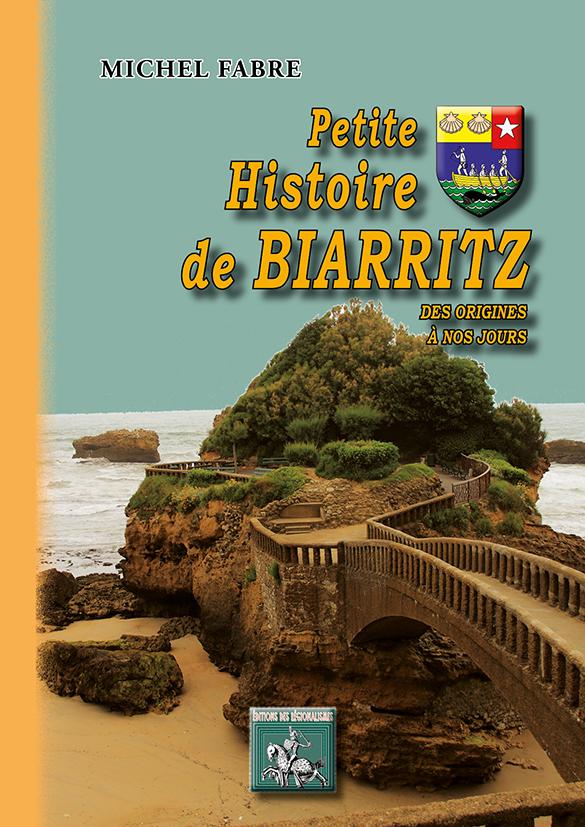 PETITE HISTOIRE DE BIARRITZ DES ORIGINES A NOS JOURS