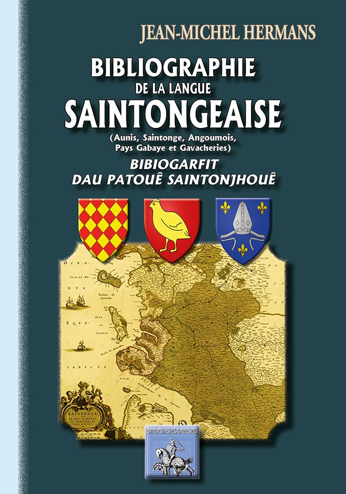 BIBLIOGRAPHIE DE LA LANGUE SAINTONGEAISE (AUNIS, SAINTONGE, ANGOUMOIS, PAYS GABAYE & GAVAC