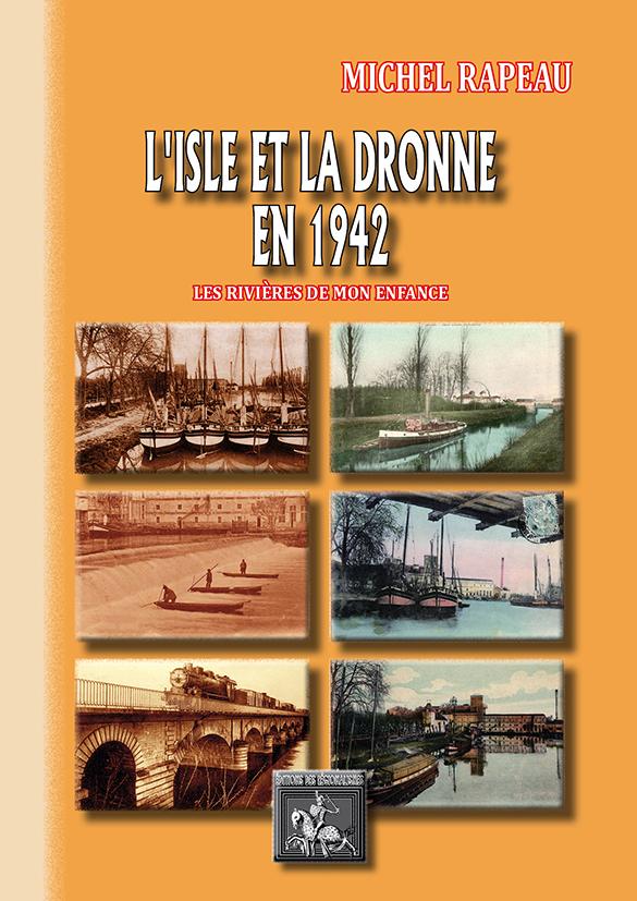 L'ISLE ET LA DRONNE EN 1942 (LES RIVIERES DE MON ENFANCE)