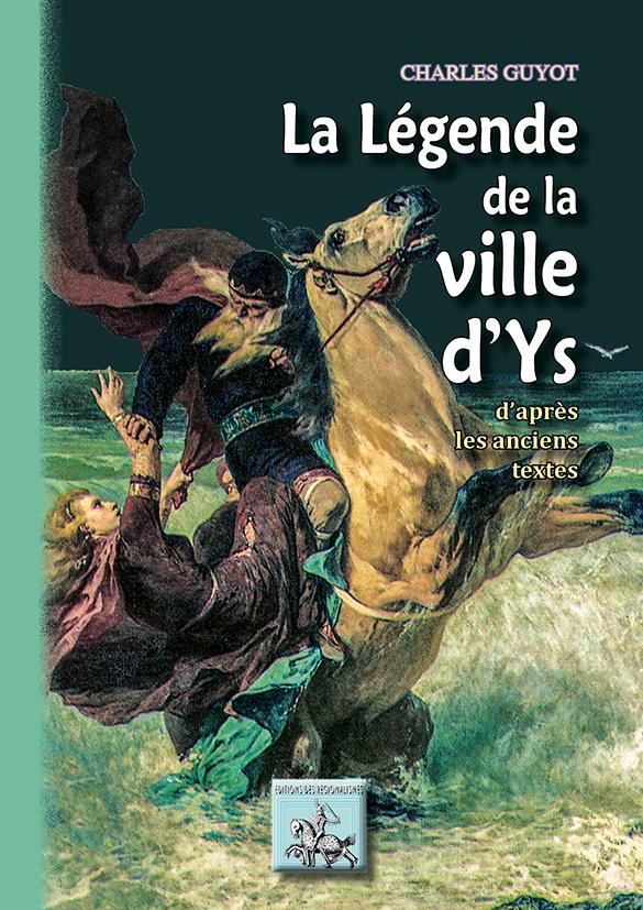 LA LEGENDE DE LA VILLE D'YS D'APRES LES ANCIENS TEXTES