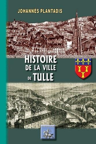 HISTORIE DE LA VILLE DE TULLE