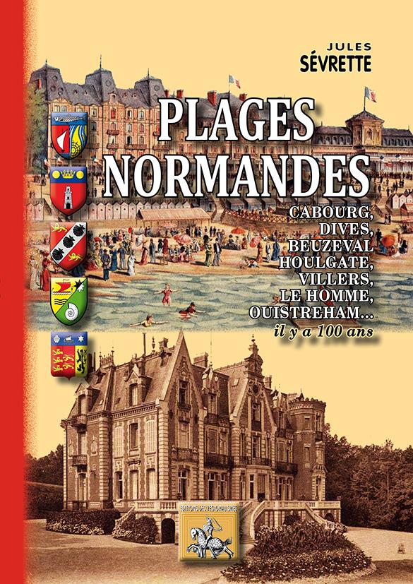 PLAGES NORMANDES (CABOURG, DIVES, BEUZEVAL, HOULGATE, VILLERS, LE HOMME, OUISTREHAM)