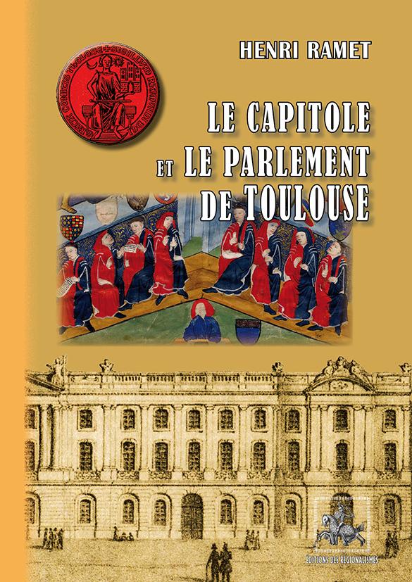 LE CAPITOLE ET LE PARLEMENT DE TOULOUSE
