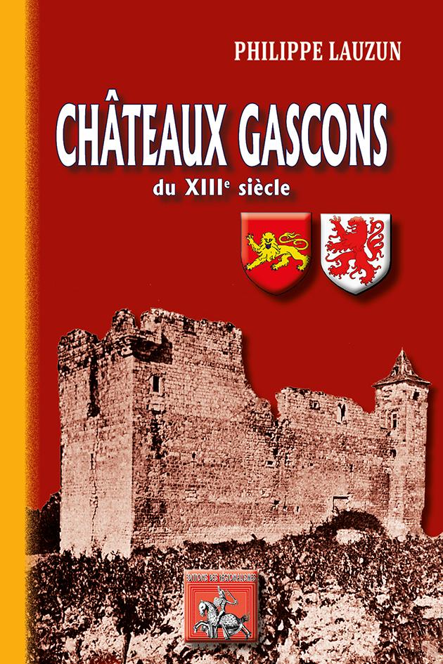 CHATEAUX GASCONS DE LA FIN DU XIIIE SIECLE