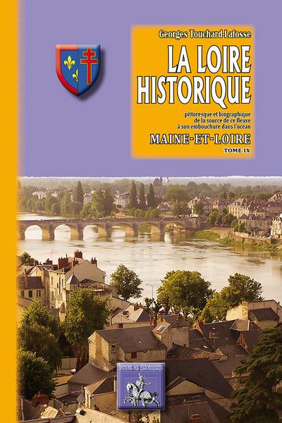 LA LOIRE HISTORIQUE (TOME IX) : MAINE-ET-LOIRE