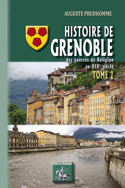 HISTOIRE DE GRENOBLE (TOME 2 : DES GUERRES DE RELIGION AU XIXE SIECLE)