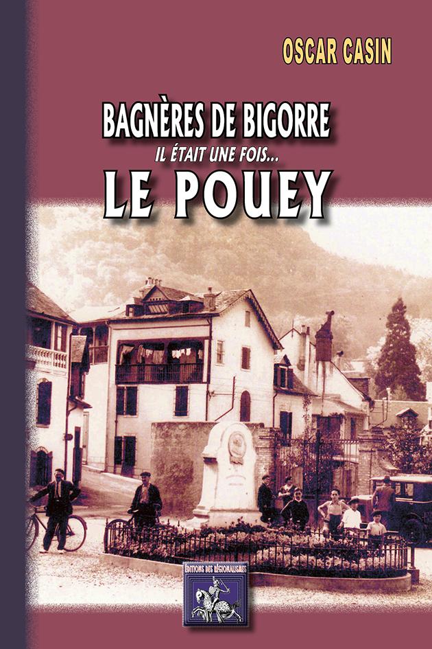 BAGNERES DE BIGORRE, IL ETAIT UNE FOIS... LE POUEY