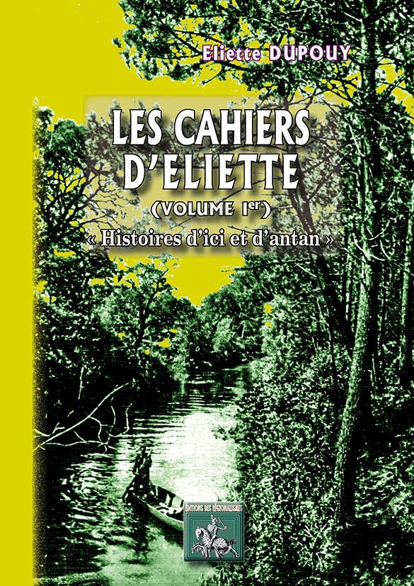 CAHIERS D'ELIETTE (VOL. 1 : HISTOIRES D'ICI ET D'ANTAN)