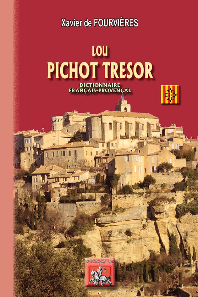 LOU PICHOT TRESOR (DICTIONNAIRE FRANCAIS-PROVENCAL)