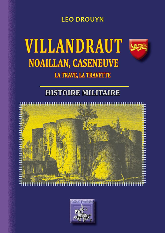 VILLANDRAUT, NOAILLAN, CASENEUVE, LA TRAVE, LA TRAVETTE HISTOIRE MILITAIRE