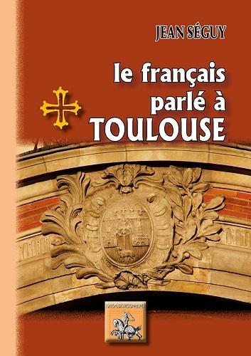 LE FRANCAIS PARLE A TOULOUSE