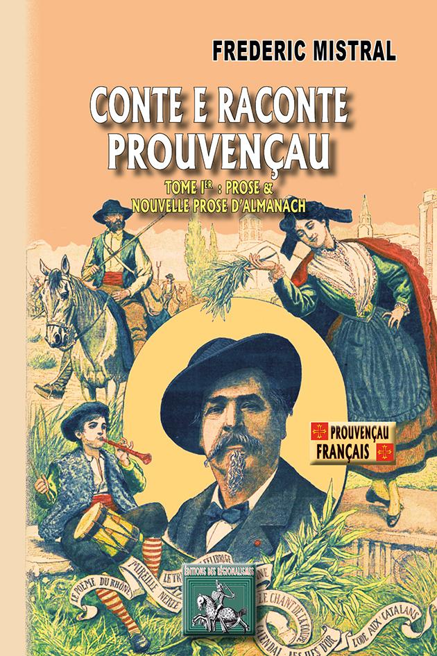 CONTE E RACONTE PROUVENCAU (TOME I : PROSE & NOUVELLE PROSE D'ALMANACH)