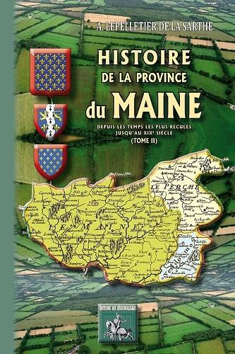 HISTOIRE DE LA PROVINCE DU MAINE (TOME 2)