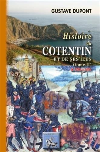 HISTOIRE DU COTENTIN & DE SES ILES (TOME II : DE 1205 A 1461)
