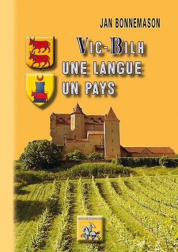 VIC-BILH, UNE LANGUE, UN PAYS (ETHNOLINGUISTIQUE DU VIC-BILH)