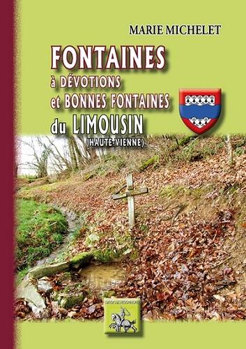 FONTAINES A DEVOTIONS ET BONNES FONTAINES DU LIMOUSIN (HAUTE-VIENNE)