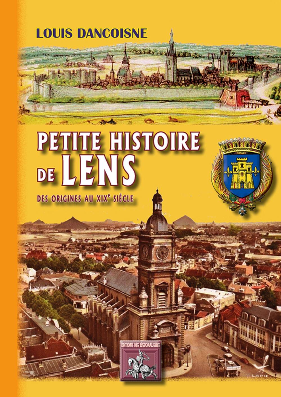 0PETITE HISTOIRE DE LENS (DES ORIGINES AU XIXE SIECLE)