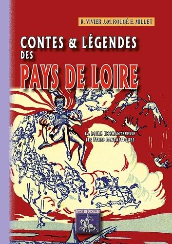 CONTES ET LEGENDES DES PAYS DE LOIRE (T 1: LA LOIRE ENCHANTERESSE, LES ETRES FANTASTIQUES)