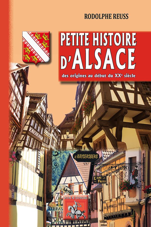PETITE HISTOIRE D'ALSACE (DES ORIGINES AU DEBUT DU XXE SIECLE)
