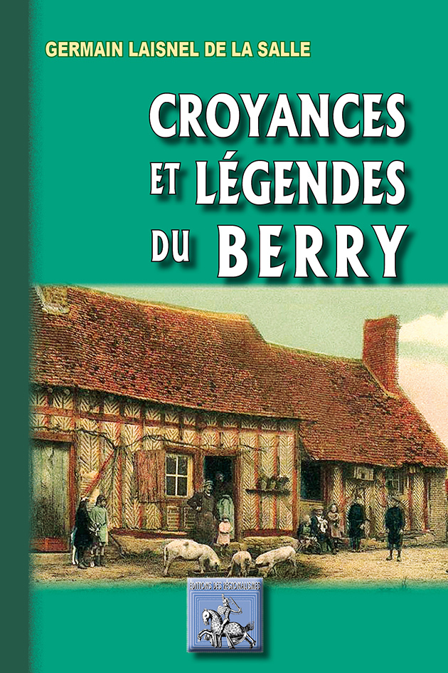 CROYANCES & LEGENDES DU BERRY
