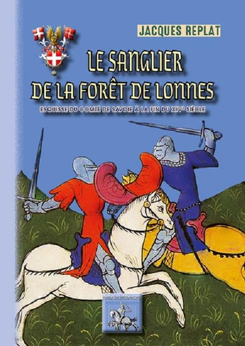 LE SANGLIER DE LA FORET DE LONNES (ESQUISSE DU COMTE DE SAVOIE A LA FIN DU XIVE SIECLE)