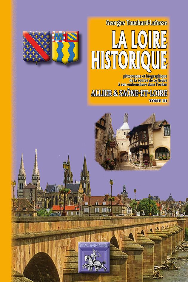 LA LOIRE HISTORIQUE (TOME III) :ALLIER