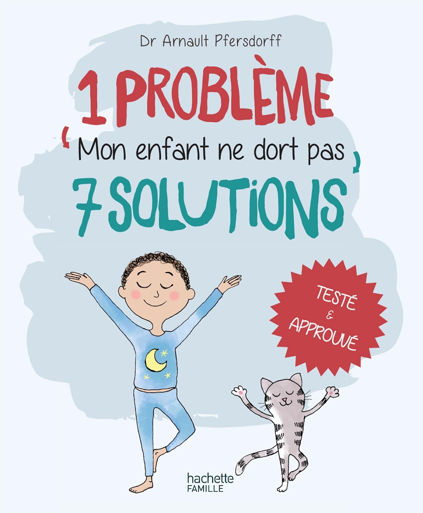 1 PROBLEME 7 SOLUTIONS : MON ENFANT NE DORT PAS