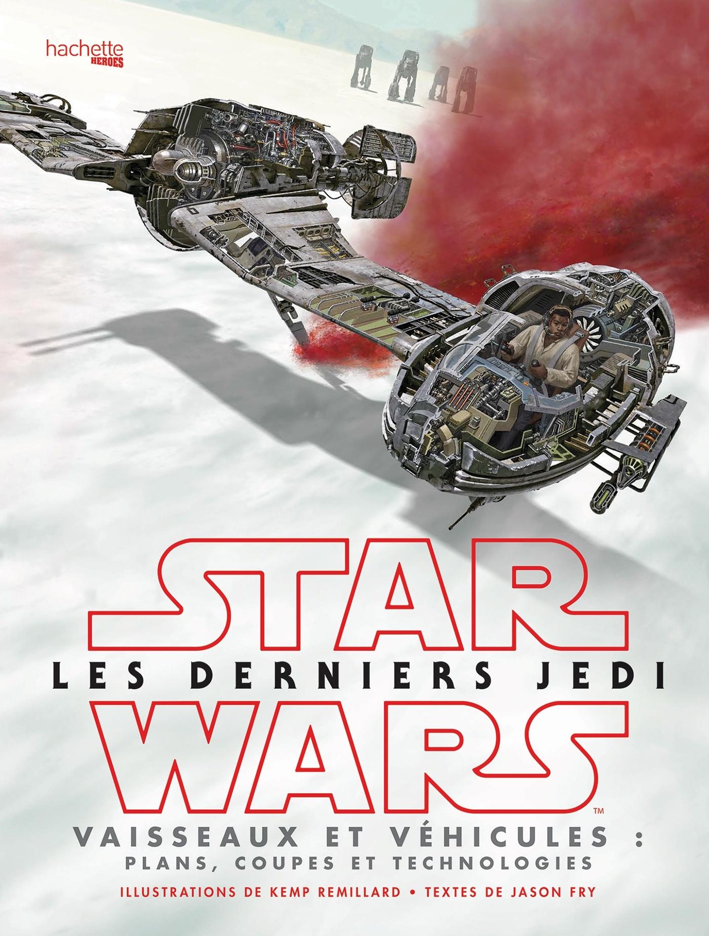 STAR WARS LES DERNIERS JEDI : VAISSEAUX ET VEHICULES