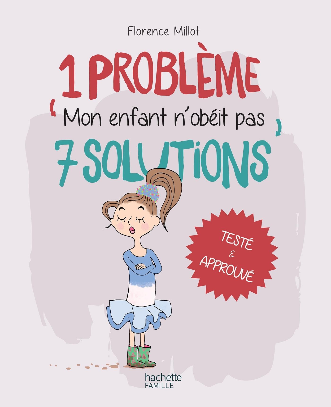 1 PROBLEME 7 SOLUTIONS : MON ENFANT N'OBEIT PAS