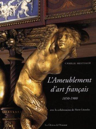 L'AMEUBLEMENT D'ART FRANCAIS 1850-1900