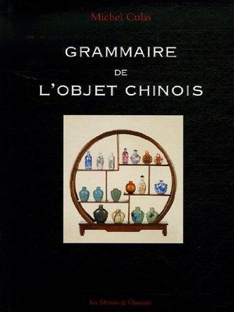 GRAMMAIRE DE L'OBJET CHINOIS (3ED)
