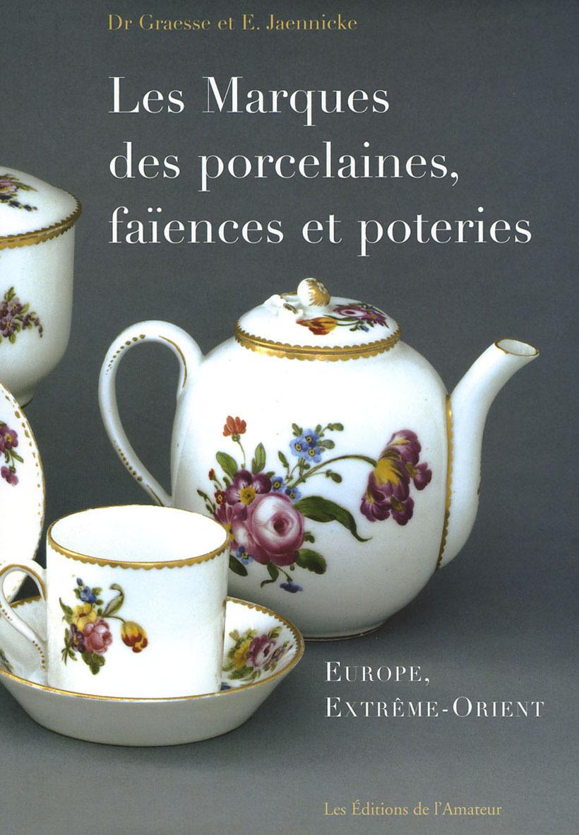 LES MARQUES DES PORCELAINES FAIENCES ET POTERIES (2ED)