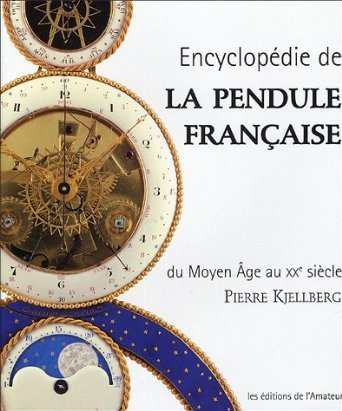 LA PENDULE FRANCAISE DU MOYEN AGE AU XXE SIECLE (2ED)
