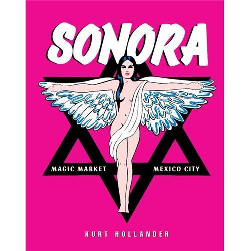 KURT HOLLANDER SONORA MARKET. MEXICO CITY /ANGLAIS/ESPAGNOL