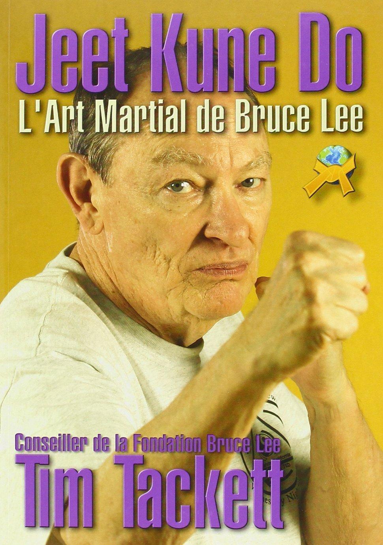 JEET KUNE DO L'ART MARTIAL DE BRUCE LEE