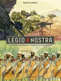 LEGIO NOSTRA LA LEGION ETRANGERE D'HIER... - Loiselet