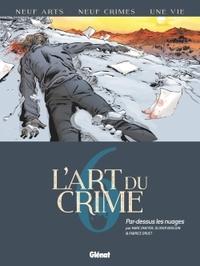 L'ART DU CRIME - TOME 06 - BERLION+OMEYER
