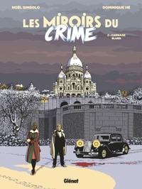 LES MIROIRS DU CRIME T.2 - Noel Simsolo